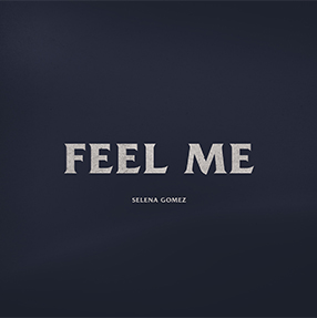Selena Gomez Track Feel Me – Single 2020