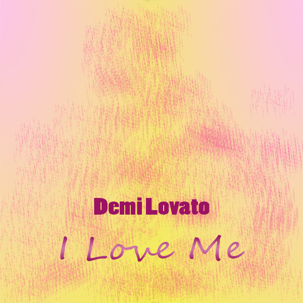 Demi Lovato Track I Love Me – Single 2020