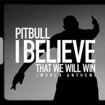 Pitbull Track I Believe That We Will Win(World Anthem) – Single 2020